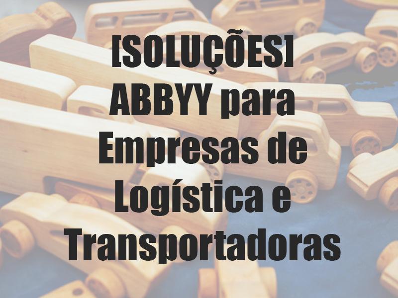 [SOLUÇÕES] ABBYY para Transportadoras