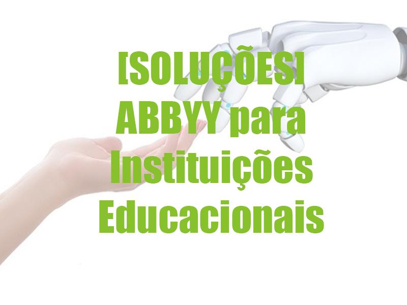 [SOLUÇÕES] ABBYY para Instituições Educacionais
